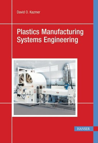 9781569904626: Plastics Manufacturing Systems Engineering: A Systems Approach