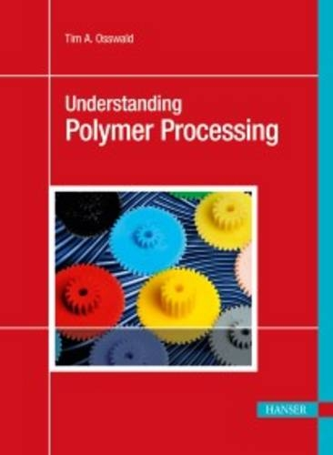 9781569904725: Understanding Polymer Processing 2E: Processes and Governing Equations