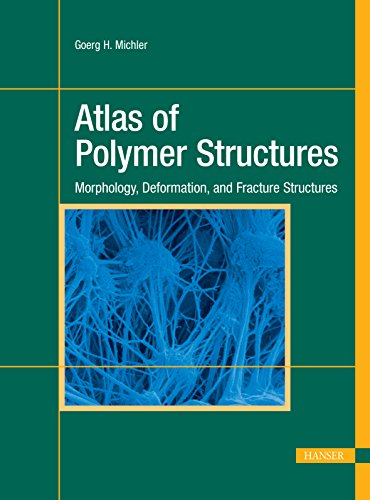 9781569905579: Atlas of Polymer Structures: Morphology, Deformation and Fracture Structures