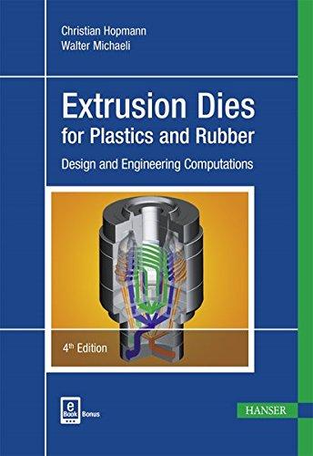 Extrusion Dies for Plastics and Rubber: Michaeli, Walter