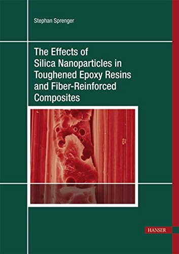 The Effects of Silica Nanoparticles in Toughened Epoxy Resins and Fiber-Reinforced Composites (...