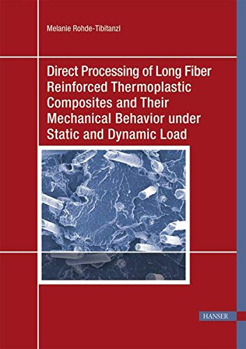 Direct Processing of Long Fiber Reinforced Thermoplastic Composites and their Mechanical Behavior ...