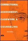 9781569910634: Correctional Assessment, Casework, and Counseling