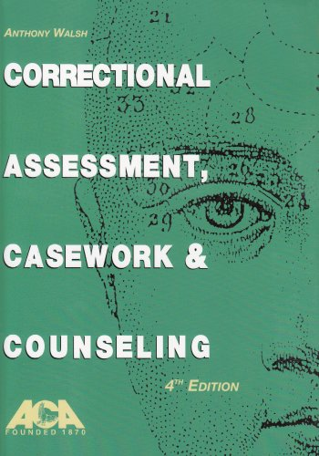 9781569911815: Correctional Assessment, Casework & Counseling, 4th ed