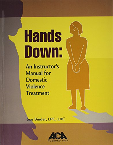 9781569912454: Hands Down: Instructor's Manual for Domestic Violence Treatment