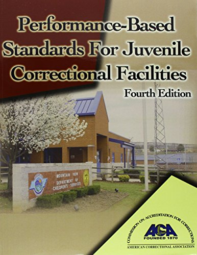 Performance-Based Standards for Juvenile Correctional Facilities: American Correctional Association