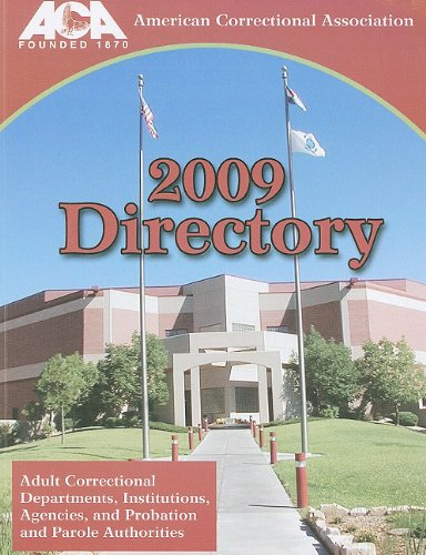 9781569913109: American Correctional Association Directory: Adult and Juvenile Correctional Departments, Institutions, Agencies, and Probation and Parole Authorities ... Institutions, Agencies & Probation & Parole)