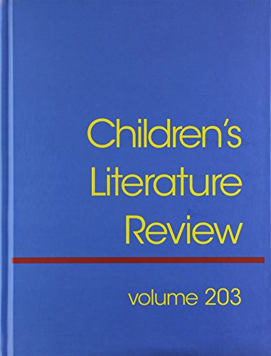 Children s Literature Review: Excerts from Reviews, Criticism, and Commentary on Books for Children...