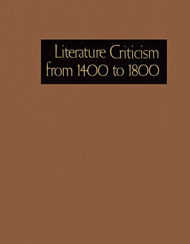 Literature Criticism from 1400-1800: Critical Discussion of the Works of Fifteenth-, Sixteenth-, ...
