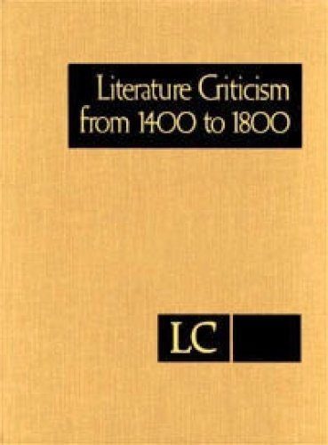 9781569956618: Literature Criticism from 1400 to 1800: Critical Discussion of the Works of 15th -16th-17th and 18th Century Novelist Poets Playwrights Philosophers and Other Creative Writers