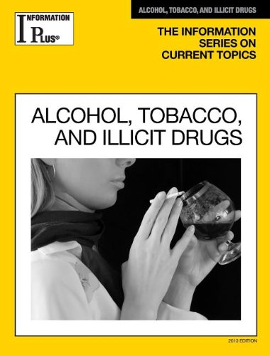 Alcohol, Tobacco and Illicit Drugs (Information Plus Reference Series)