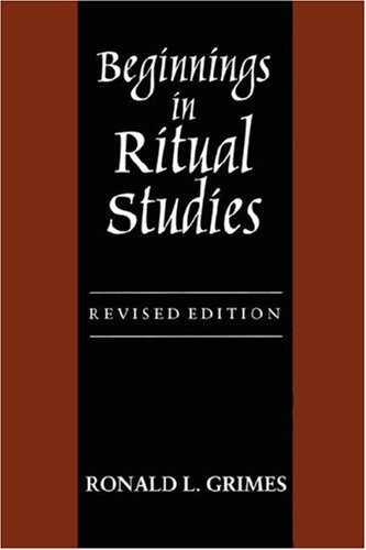 9781570030017: Beginnings in Ritual Studies, Revised Ed (Studies in Comparative Religion)