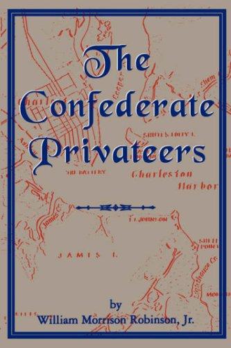 9781570030055: Confederate Privateers (Classics in Maritime History)