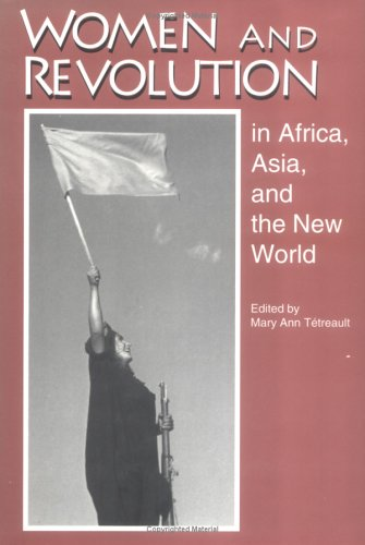 Women and Revolution in Africa, Asia, and: Editor-Mary Ann Tetreault