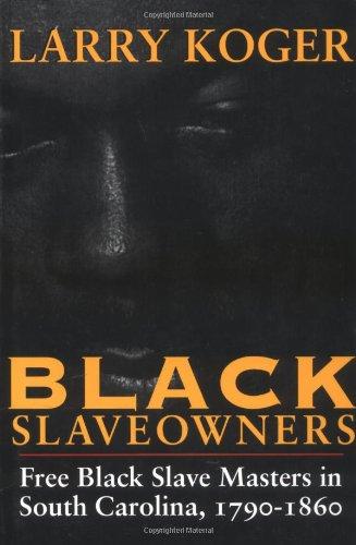 9781570030376: Black Slaveowners: Free Black Slave Masters in South Carolina, 1790–1860