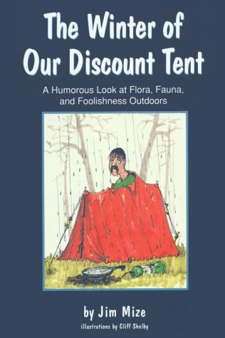 9781570030499: The Winter of Our Discount Tent: A Humorous Look at Flora, Fauna, and Foolishness Outdoors (Harvard Semitic Monographs; 54)