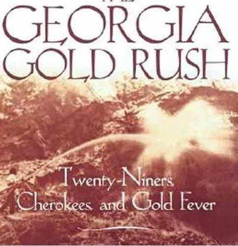 9781570030529: The Georgia Gold Rush: Twenty-Niners, Cherokees, and Gold Fever