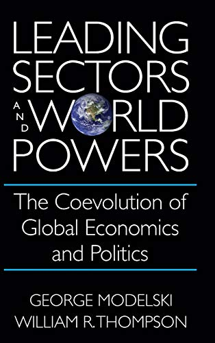 9781570030543: Leading Sectors and World Powers: The Coevolution of Global Politics and Economics (Studies in International Relations)