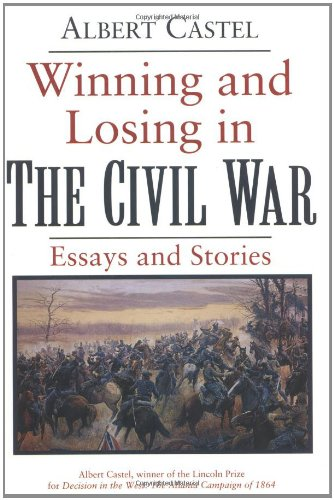 9781570030741: Winning and Losing in the Civil War: Essays and Stories