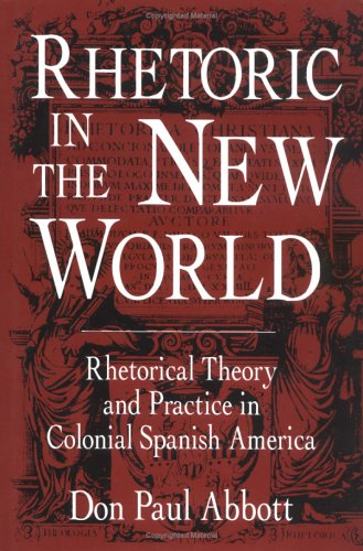 9781570030857: Rhetoric in the New World: Rhetorical Theory and Practice in Colonial Spanish America (Studies in Rhetoric/Communication)