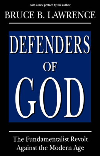 9781570030918: Defenders of God: The Fundamentalist Revolt against the Modern Age (Studies in Comparative Religion)