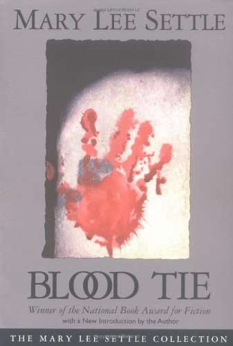 9781570030970: Blood Tie (Mary Lee Settle Collection)