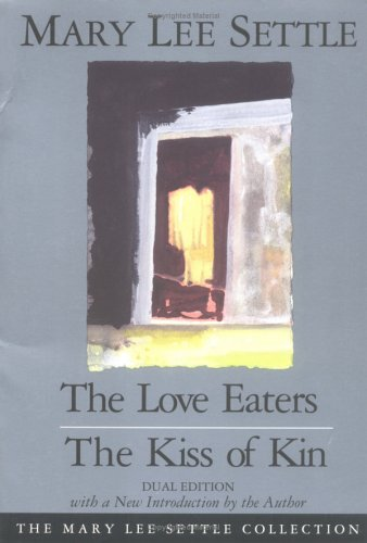 9781570030987: The Love Eaters and The Kiss of Kin (Dual Edition) (The Mary Lee Settle Collection)