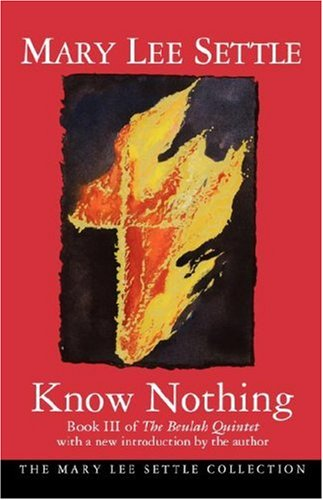 9781570031168: Know Nothing: Book III of the Beulah Quintet (Beulah Quintet/Mary Lee Settle)