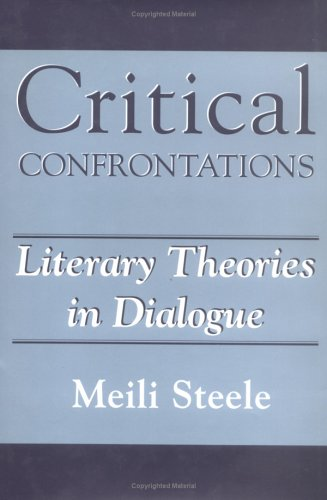 9781570031410: Critical Confrontations: Literary Theories in Dialogue