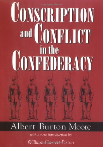 9781570031526: Conscription and Conflict in the Confederacy (Southern Classics)