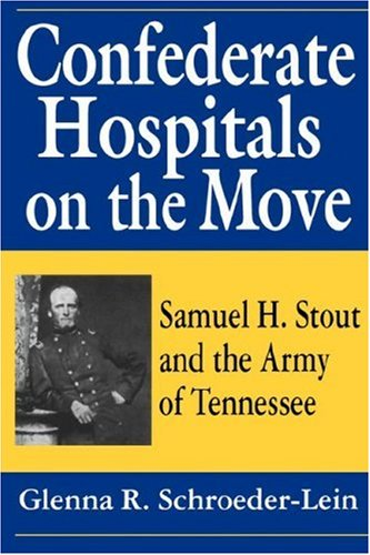9781570031557: Confederate Hospitals on the Move: Samuel H. Stout and the Army of Tennessee