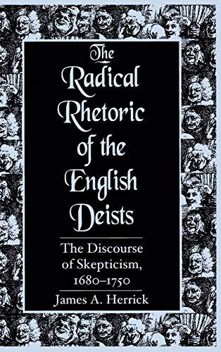 9781570031663: The Radical Rhetoric of the English Deists: The Discourse of Skepticism, 1680-1750 (Studies in Rhetoric/Communication)