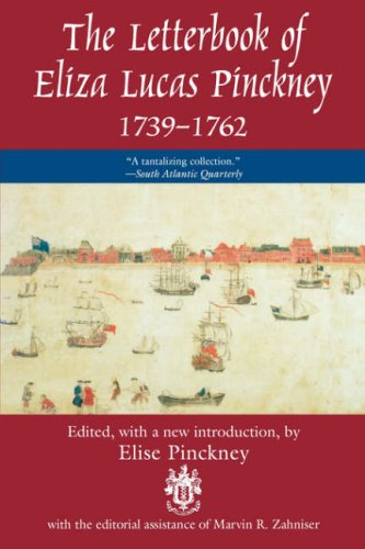 9781570031861: Letterbook of Eliza Lucas Pinckney, 1739-1762: Intriguing Letters by One of Colonial America's Most Accomplished Women (Women's Diaries & Letters of the Nineteenth-Century South)