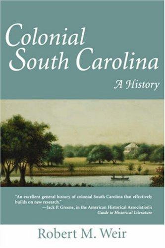 9781570031892: Colonial South Carolina: A History