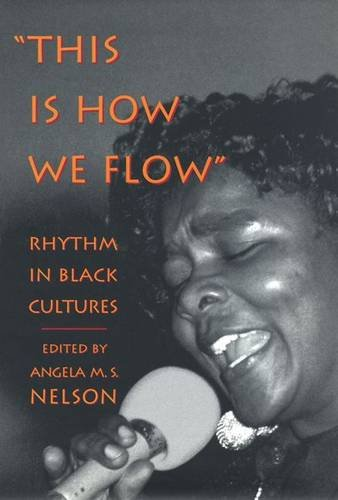 9781570031908: This Is How We Flow: Rhythm in Black Cultures: Rhythm and Sensibility in Black Cultures