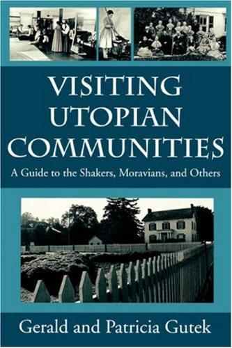 9781570032103: Visiting Utopian Communities: A Guide to the Shakers, Moravians, and Others