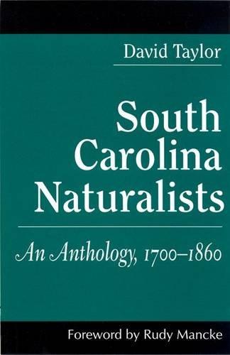 9781570032127: South Carolina Naturalists: An Anthology, 1700-1860