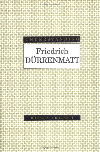 9781570032134: Understanding Friedrich Durrenmatt (Understanding Modern European and Latin American Literature)