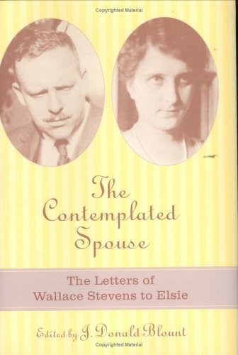9781570032486: The Contemplated Spouse: The Letters of Wallace Stevens to Elsie