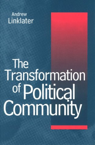 The Transformation of Political Community: Ethical Foundations: Andrew Linklater