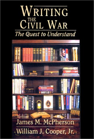 9781570032592: Writing the Civil War: The Quest to Understand