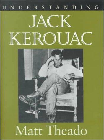 9781570032721: Understanding Jack Kerouac (Understanding Contemporary American Literature)