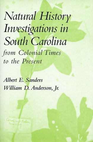Natural History Investigations in South Carolina from: Albert E. Sanders;