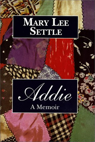 Addie: A Memoir: Settle, Mary Lee