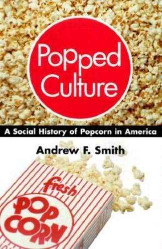 9781570033001: Popped Culture: A Social History of Popcorn in America