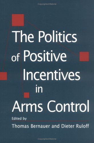 9781570033018: The Politics of Positive Incentives in Arms Control (Studies in International Relations (Columbia, S.C.).)