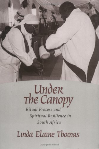 9781570033117: Under the Canopy: Ritual Process and Spiritual Resilience in South Africa (Studies in Comparative Religion)