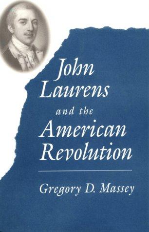 9781570033308: John Laurens and the American Revolution