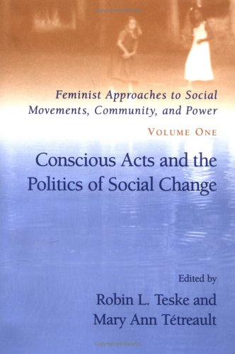 Conscious Acts and the Politics of Social: Tetreault, Mary Ann