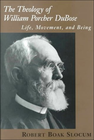 The Theology of William Porcher Dubose: Life,: Robert Boak Slocum